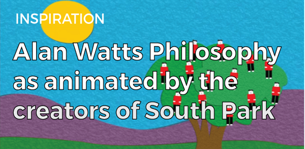 Alan Watts by the creators of South Park