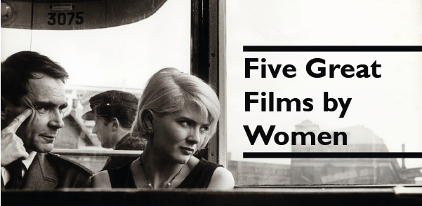 Five Great Films by Women
