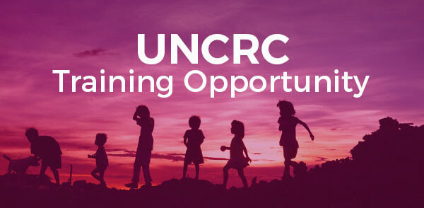 UNCRC Training Opportunity
