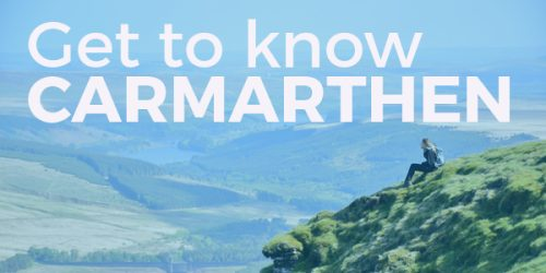 Get to know… Carmarthen
