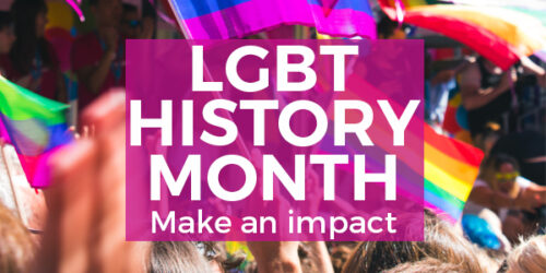 LGBT History Month: Make an impact